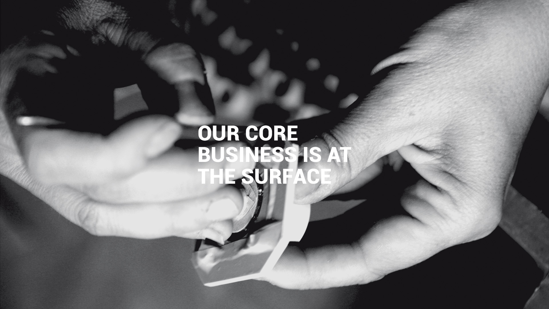 Our core business is at the surface